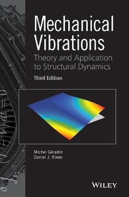 Mechanical Vibrations: Theory and Application to Structural Dynamics (Hardback)