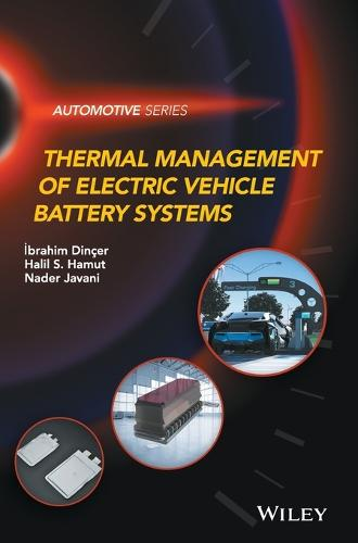 Thermal Management of Electric Vehicle Battery Systems - Automotive Series (Hardback)