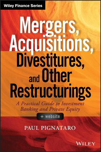 Mergers, Acquisitions, Divestitures, and Other Restructurings: + Website - Wiley Finance (Hardback)