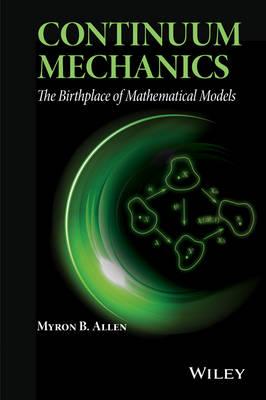 Continuum Mechanics: The Birthplace of Mathematical Models (Hardback)