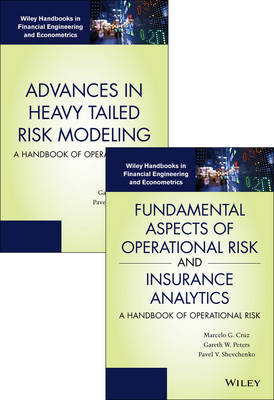 Fundamental Aspects of Operational Risk and Insurance Analytics and Advances in Heavy Tailed Risk Modeling: Handbooks of Operational Risk Set - Wiley Handbooks in Financial Engineering and Econometrics (Hardback)