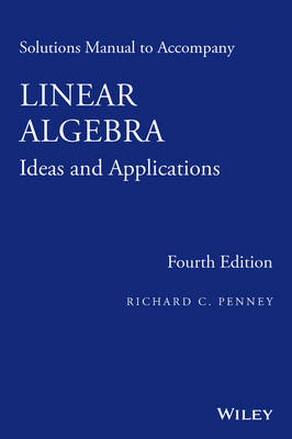 Solutions Manual to Accompany Linear Algebra: Ideas and Applications (Paperback)