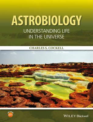 Astrobiology: Understanding Life in the Universe (Hardback)
