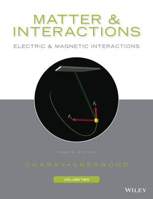 Matter and Interactions, Volume II: Electric and Magnetic Interactions (Paperback)