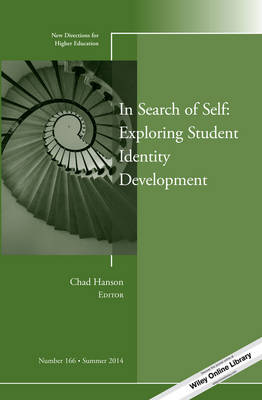 In Search of Self: Exploring Student Identity Development: New Directions for Higher Education, Number 166 - J-B HE Single Issue Higher Education (Paperback)