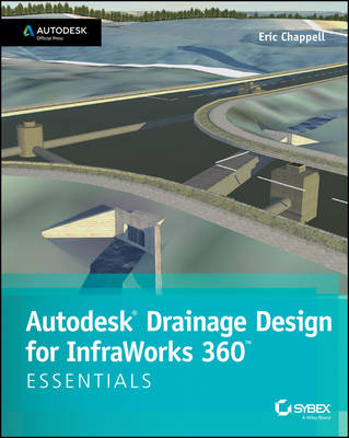 Autodesk Drainage Design for Infraworks 360 Essentials: Autodesk Official Press (Paperback)