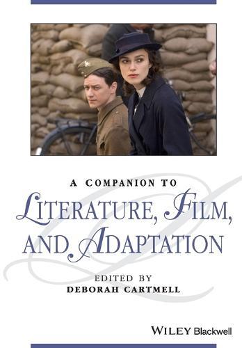 A Companion to Literature, Film, and Adaptation - Blackwell Companions to Literature and Culture (Paperback)