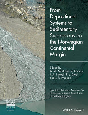 From Depositional Systems to Sedimentary Successions on the Norwegian Continental Margin - International Association Of Sedimentologists Series (Hardback)