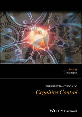 The Wiley Handbook of Cognitive Control (Hardback)