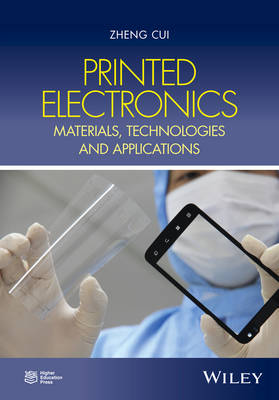 Printed Electronics: Materials, Technologies and Applications (Hardback)