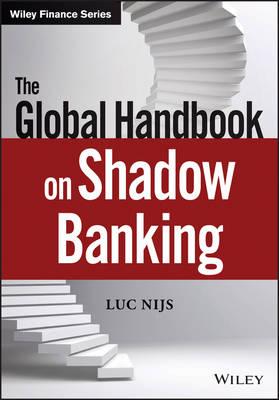 The Global Handbook on Shadow Banking - The Wiley Finance Series (Hardback)