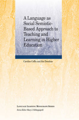 A Language as Social Semiotic Based Approach to Teaching and Learning in Higher Education - Language Learning Monograph (Paperback)