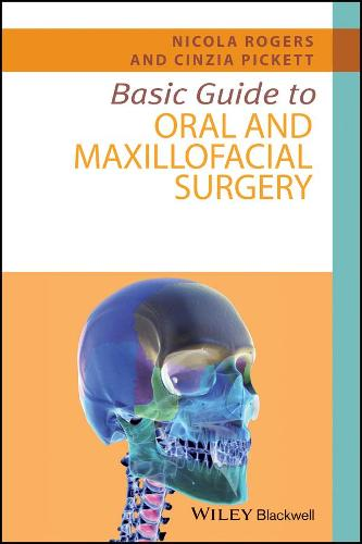 Basic Guide to Oral and Maxillofacial Surgery - Basic Guide Dentistry Series (Paperback)