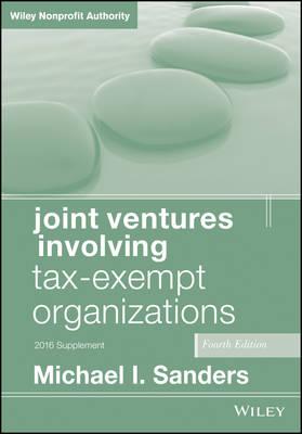 Joint Ventures Involving Tax-Exempt Organizations: 2016 Cumulative Supplement (Paperback)