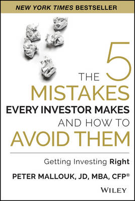 The 5 Mistakes Every Investor Makes and How to Avoid Them: Getting Investing Right (Hardback)