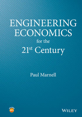 Engineering Economics for the 21st Century: A Modern Presentation with an Historical Perspective (Hardback)