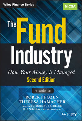 The Fund Industry: How Your Money is Managed - Wiley Finance (Hardback)