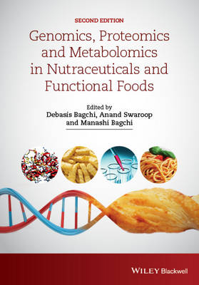 Genomics, Proteomics and Metabolomics in Nutraceuticals and Functional Foods (Hardback)
