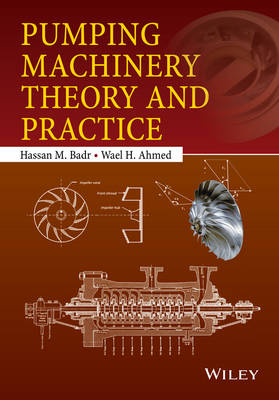 Pumping Machinery Theory and Practice (Hardback)
