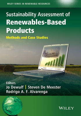 Sustainability Assessment of Renewables-Based Products: Methods and Case Studies - Wiley Series in Renewable Resource (Hardback)
