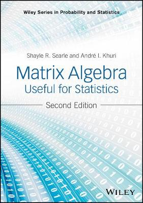 Matrix Algebra Useful for Statistics - Wiley Series in Probability and Statistics (Hardback)