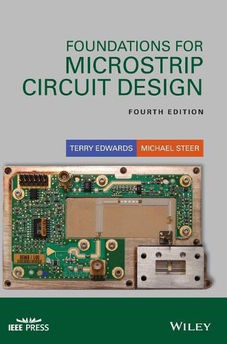 Foundations for Microstrip Circuit Design - Wiley - IEEE (Hardback)