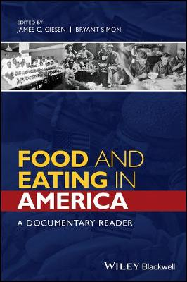 Food and Eating in America: A Documentary Reader - Uncovering the Past: Documentary Readers in American History (Hardback)