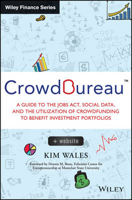 Crowdbureau: A Guide to the Jobs Act, Social Data and the Utilization of Crowdfunding to Benefit Investment Portfolios + Website - Wiley Finance (Hardback)