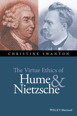 The Virtue Ethics of Hume and Nietzsche - New Directions in Ethics (Hardback)