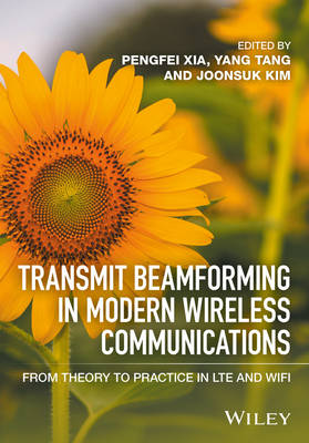 Transmit Beamforming in Modern Wireless Communications: From Theory to Practice in LTE and Wifi (Hardback)