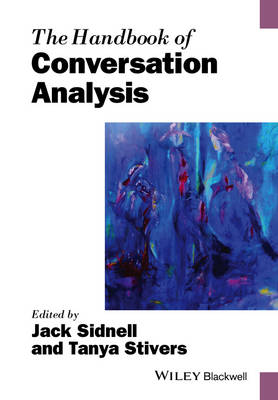 The Handbook of Conversation Analysis - Blackwell Handbooks in Linguistics (Paperback)