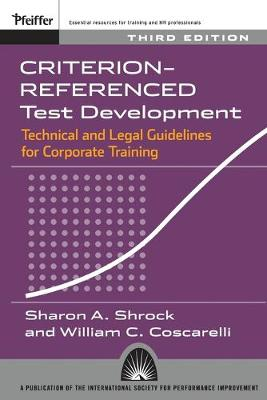 Criterion-referenced Test Development: Technical and Legal Guidelines for Corporate Training (Paperback)