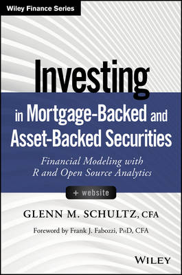 Investing in Mortgage-Backed and Asset-Backed Securities: Financial Modeling with R and Open Source Analytics + Website - Wiley Finance (Hardback)
