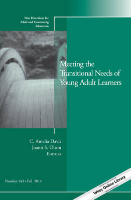 Meeting the Transitional Needs of Young Adult Learners, Ace 143 - J-B ACE Single Issue (Paperback)