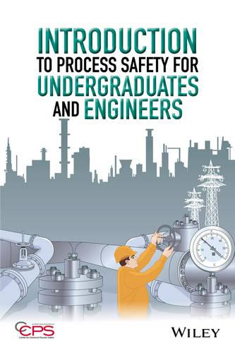 Introduction to Process Safety for Undergraduates and Engineers (Hardback)