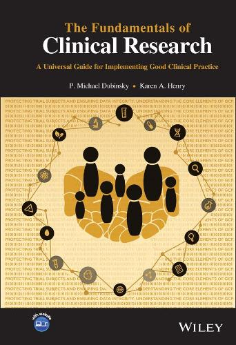 Applying the Fundamentals of Good Clinical Practice in Clinical Research: A Universal Guide for the Clinical Trial Professional (Hardback)