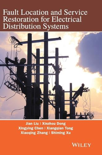 Fault Location and Service Restoration for Electrical Distribution Systems (Hardback)