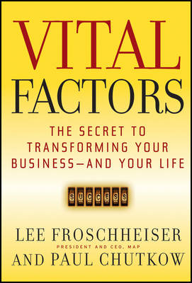 Cover Vital Factors: The Secret to Transforming Your Business - And Your Life - J-B US non-Franchise Leadership