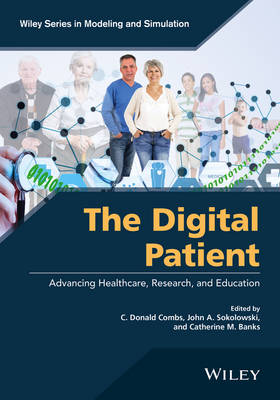 The Digital Patient: Advancing Healthcare, Research, and Education - Wiley Series in Modeling and Simulation (Paperback)