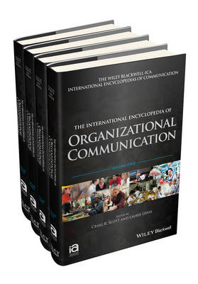 The International Encyclopedia of Organizational Communication: 4 Volume Set - ICAZ - Wiley Blackwell-ICA International Encyclopedias of Communication (Hardback)