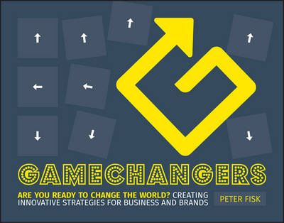 Cover Gamechangers: Creating Innovative Strategies for Business and Brands; New Approaches to Strategy, Innovation and Marketing