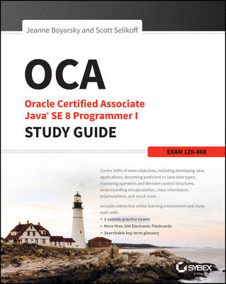 OCA: Oracle Certified Associate Java SE 8 Programmer I Study Guide: Exam 1Z0-808 (Paperback)