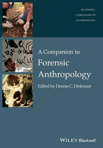A Companion to Forensic Anthropology - Wiley Blackwell Companions to Anthropology (Paperback)