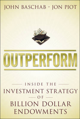 Cover Outperform: Inside the Investment Strategy of Billion Dollar Endowments