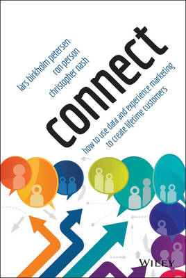 Connect: How to Use Data and Experience Marketing to Create Lifetime Customers (Hardback)