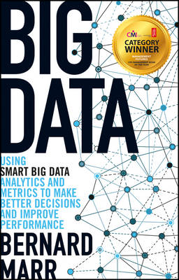 Cover Big Data: Using SMART Big Data, Analytics and Metrics To Make Better Decisions and Improve Performance