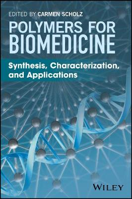 Polymers for Biomedicine: Synthesis, Characterization, and Applications (Hardback)