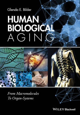 Human Biological Aging: From Macromolecules to Organ-Systems (Paperback)