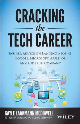 Cracking the Tech Career: Insider Advice on Landing a Job at Google, Microsoft, Apple, or any Top Tech Company (Paperback)