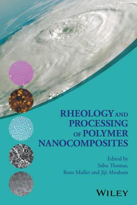 Rheology and Processing of Polymer Nanocomposites (Hardback)